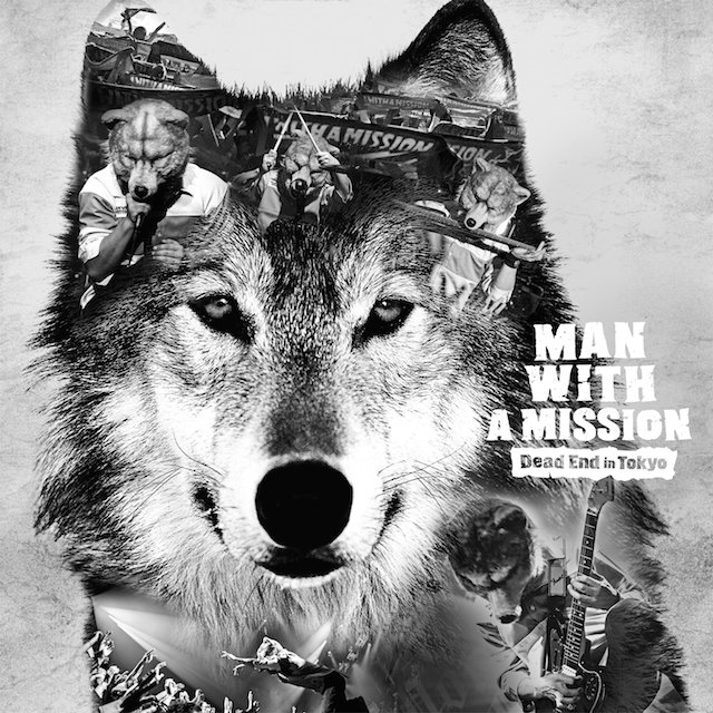 MAN WITH A MISSION Dead End In Tokyo London 2017