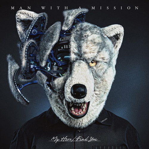 MAN WITH A MISSION My Hero Cover